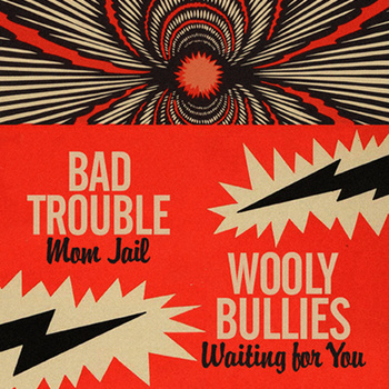 Bad Trouble / Wooly Bullies - split 7""