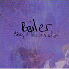 Bailer - Sing It Like A Victim : cd