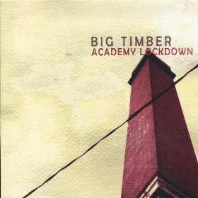 Big Timber - Academy Lockdown : CD