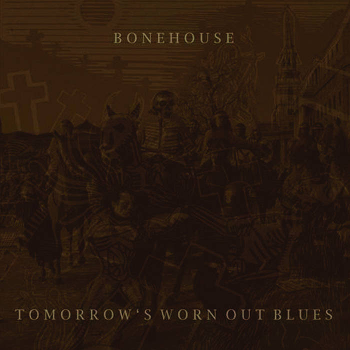 "Bonehouse - Tomorrow\'s Worn Out Blues 12"" lp"