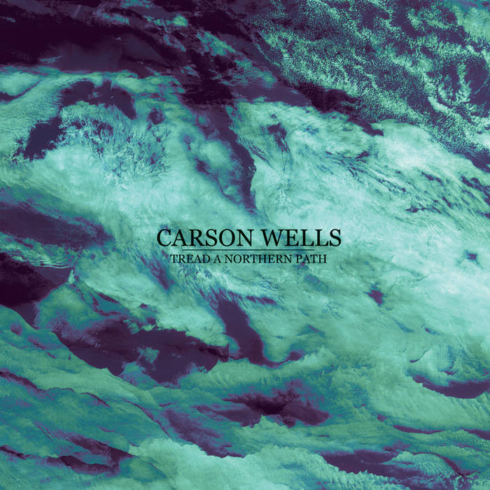 "Carson Wells - Tread A Northern Path 12"" lp"