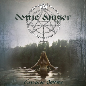 Dottie Danger - Bolshoye Obrechye cd