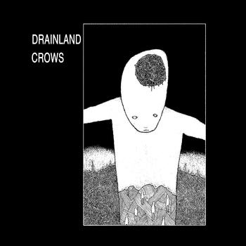 Drainland / Crows - split 7""
