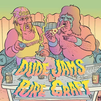 Dude Jams / Pure Graft - split 7""