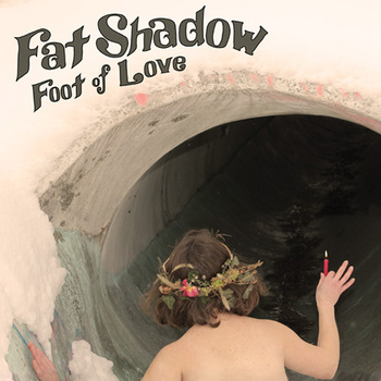 "Fat Shadow - Foot of Love 12"" lp"