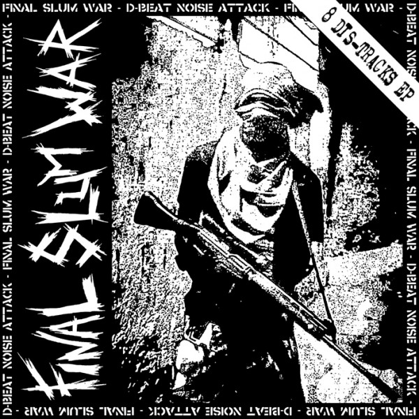 Final Slum War - 8 Dis-Tracks 7""