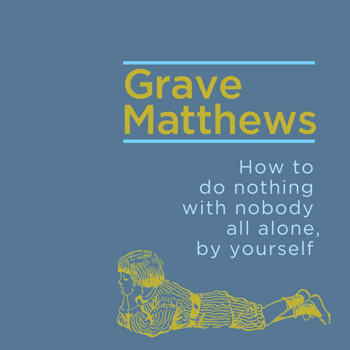 Grave Matthews - How to Do Nothing Tape