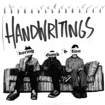 Handwritings - Boring, Dumb + Fine : tape