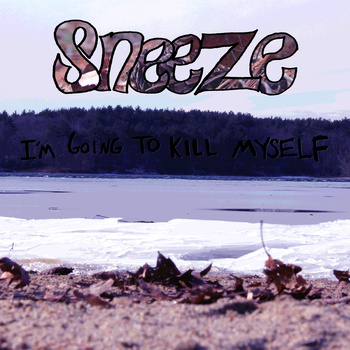 "Sneeze - I'm Going To Kill Myself 12"" lp"