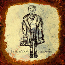Kids Return / Saturday\'s Kids - split 10""