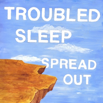 Troubled Sleep - Spread Out 7""