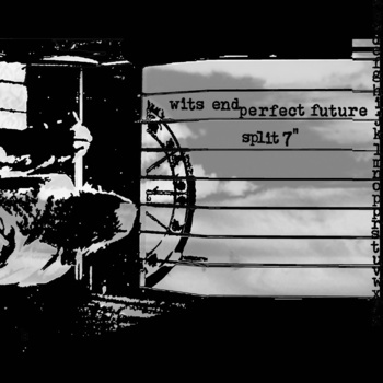 Wits End / Perfect Future - split 7""